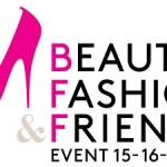 Huishoudbeurs krijgt een dochter: BFF, Beauty, Fashion & Friends Event