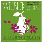 Natuurlijk detox! Tips en recepten voor je dagelijks leven