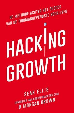 Hacking Growth: dé methode achter het succes van de toonaangevendste bedrijven!